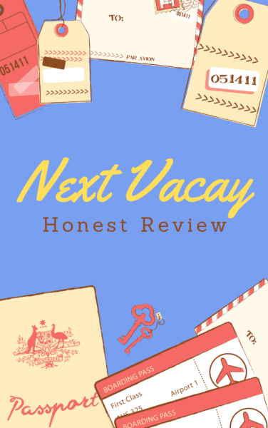 Next Vacay honest review