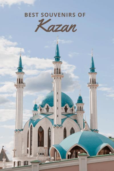 Kazan Kremlin and minarets. Text overlay says Best Souvenirs of Kazan
