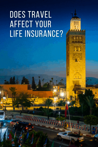 Tower in Marrakech medina. Text overlay asks does travel affect your life insurance?