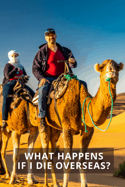 Two people on camels. Text overlay says What Happens if I die overseas
