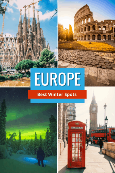 Collage of La Sagrada Familia, Roman Colosseum, Northern Lights and London Phone Booth with Big Ben.m Text overlay says Europe Best winter spots