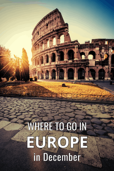 Sunrise at Roman Colosseum. Text overlay says Where to Go in Europe in December