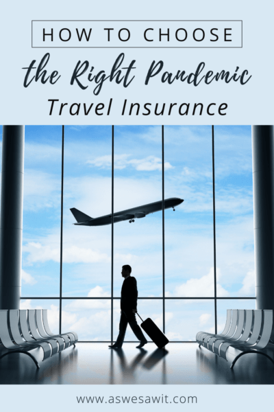 """silhouette of a man dragging a carryon through an airport. Plane flying in background. Text overlay says """"How to choose the right pandemic travel insurance"""""""