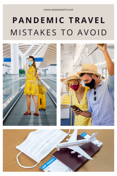 """Collage of 3 photos, a masked woman on an airport conveyor belt, a masked couple on a bus looking at a phone, and a model airplane on top of a passport, with a surgical mask and air ticket. Text overlay says """"pandemic travel mistakes to avoid."""""""
