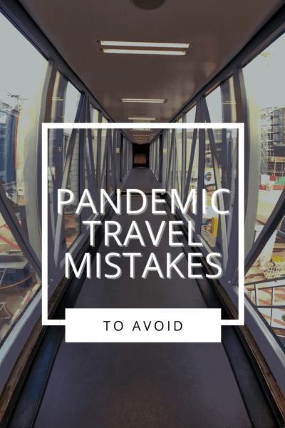 """Looking down an airport gangway. Text overlay says """"pandemic travel mistakes to avoid."""""""