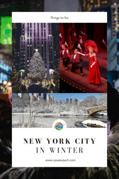 collage of Rockefeller Center Christmas tree, Broadway performance and Central Park in winter. Text overlay says things to do above the collage. New York City in winter below the collage