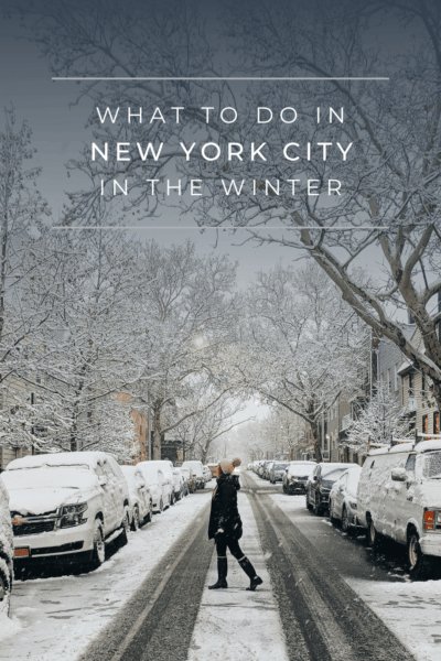 woman crossing a snowy city street. Text overlay says what to do in new york city in the winter
