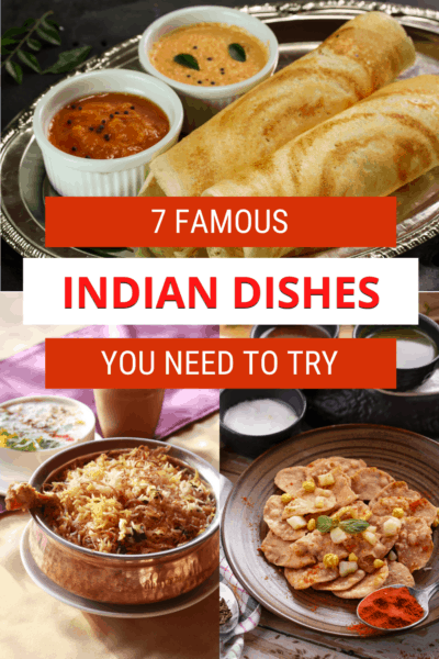 """top: dosa accompanied by dips. Bottom left: Hyderabadi Biryani. Right: Indian chaat. Text overlay says """"7 famous Indian dishes you need to try."""""""