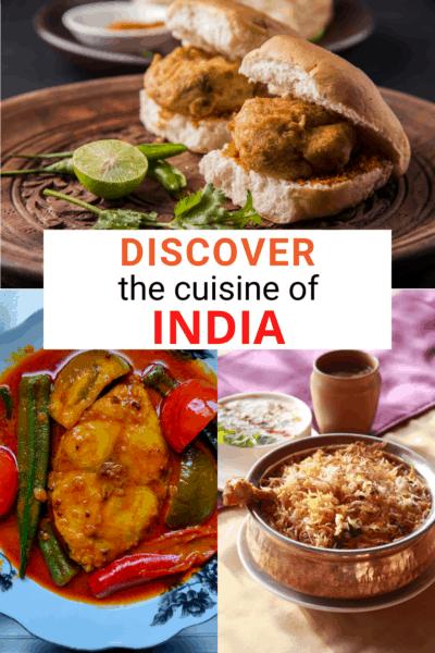 "Top: Vada pav. Bottom left: Hilsa fish curry. Right: hyderabadi biryani. Text overlay says ""Discover the cuisine of India"""