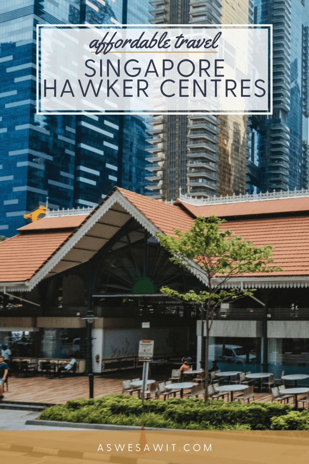 """Entrance to Lau Pa Sat hawker centre.Text overlay says """"affordable travel Singapore Hawker Centres as we saw it dot com."""""""