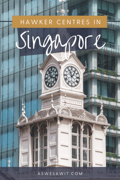"""clock tower atop Lau Pa Sat Festival Market.Text overlay says """"Hawker Centres in Singapore as we saw it dot com."""""""