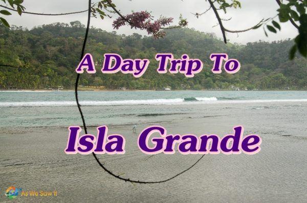 A Day Trip To Isla Grande
