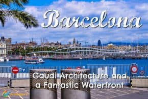Barcelona: Gaudi Architecture and a Fantastic Waterfront