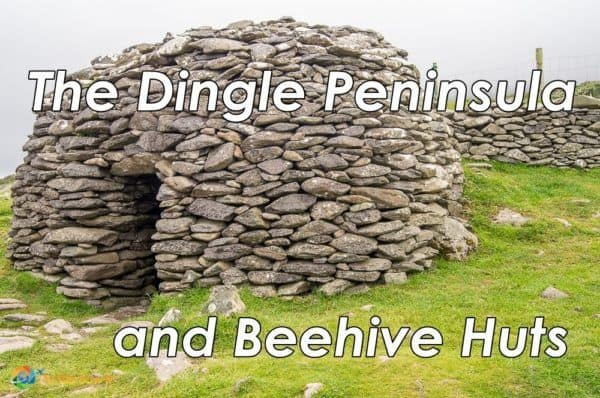 The Dingle Peninsula and Beehive Huts