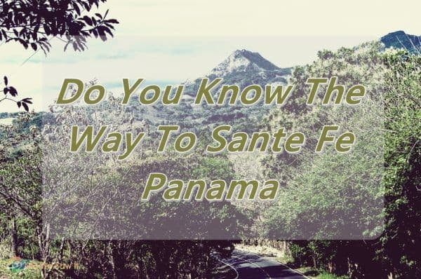 Do You Know The Way To Sante Fe, Panama