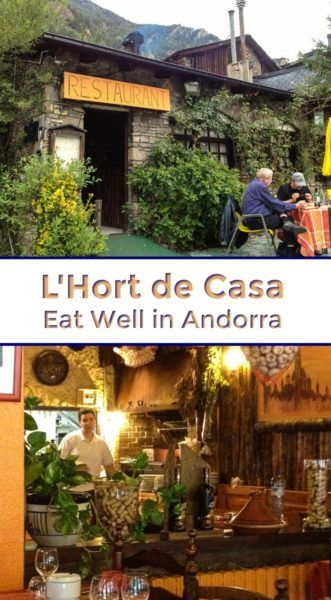 L'Hort de Casa is a quaint restaurant in Erts, Andorra. The food there is outstanding.