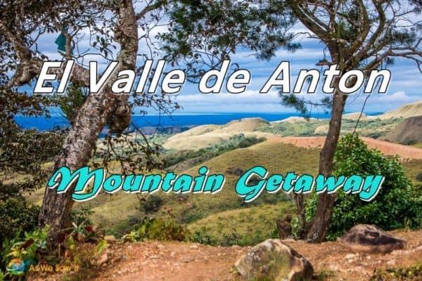 El Valle de Anton Mountain Getaway