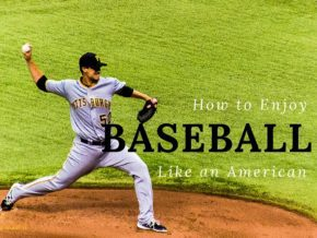 "American Baseball pitcher, text ""How to enjoy baseball like an American."""