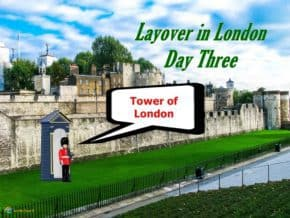 The Tower of London - Layover in London Day Three