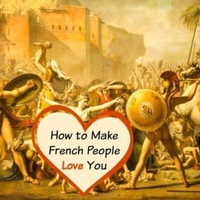 Make French people love you