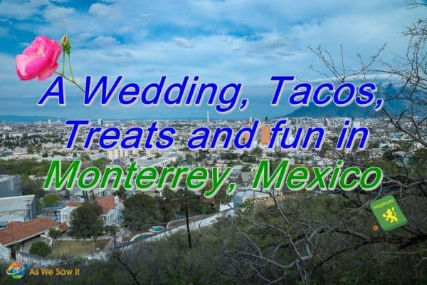 A Wedding, tacos, treats and fun in Monterrey Mexico