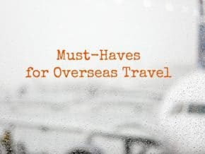 Essentials for overseas travel