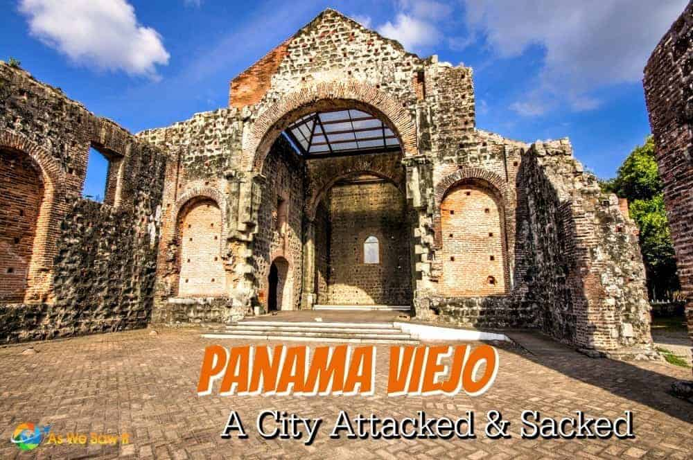 Cathedral ruins in Panama Viejo, a city attacked and sacked