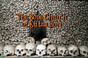 Sedlec Ossuary, in the Czech Republic near Kutna Hora, is home to the bones of 40,000 souls.