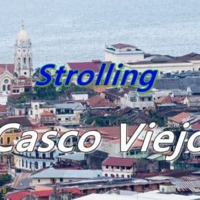 Strolling Casco Viejo in Panama City, Panama