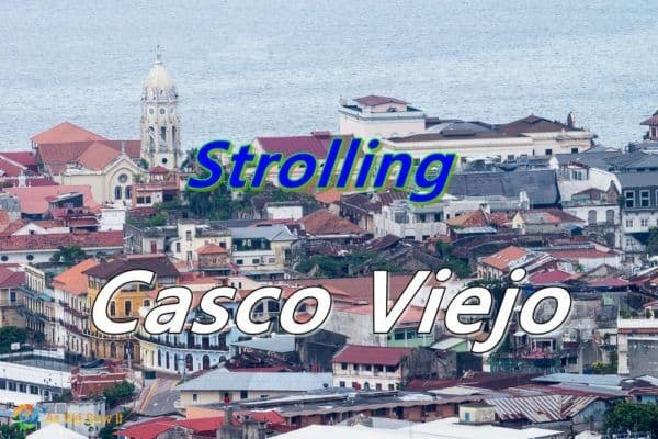 Strolling Casco Viejo in Panama City, Panama
