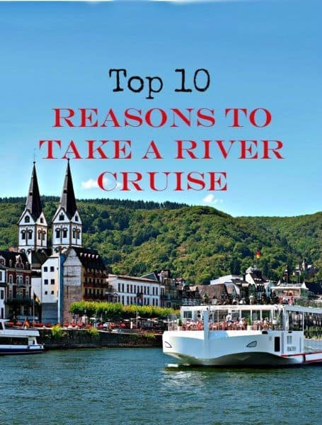 10 reasons to take a river cruise for Best cruise to take