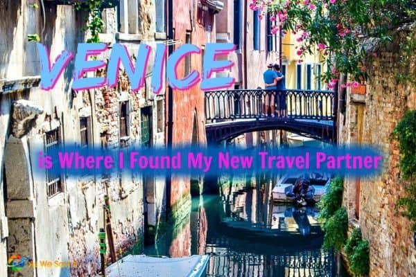 Venice is Where I Found My New Travel Partner