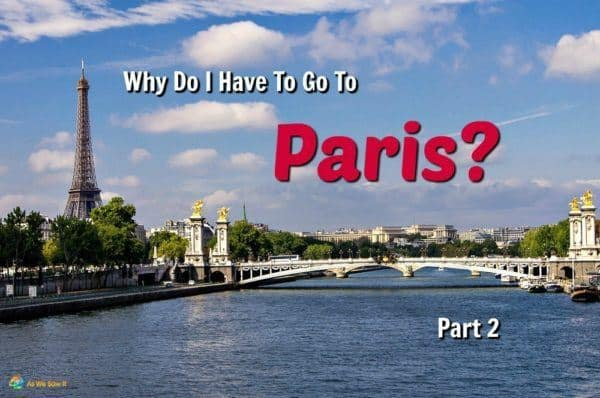 Why do I have to go to Paris? Part 2