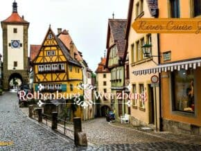 Romantic road excursion on a river cruise goes to Rothenburg & Wurzburg